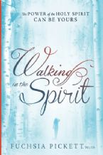 Walking In The Spirit (Book) by Fuchsia Pickett