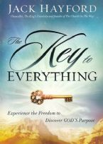 The Key to Everything: Experience the Freedom to Discover God's Purpose (Book) by Jack Hayford