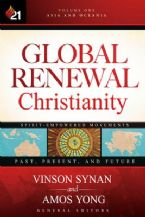 Global Renewal Christianity: Asia and Oceania Spirit-Empowered Movement: Past, Present, and Future (Book) by Amos Yong, Vinson Synan