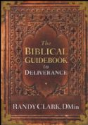CThe Biblical Guidebook to Deliverance (Book) by Randy Clark - Click To Enlarge