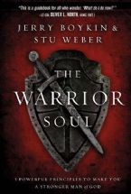 The Warrior's Soul: Five Powerful Principles to Make You a Stronger Man of God (Book) by Jerry Boykin and Stu Weber