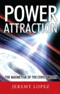 CPower Attraction: The Magnetism of the Christ Within (Book) by Jeremy Lopez - Click To Enlarge