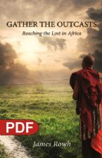 Gather the Outcast: Reaching the Lost if Africa (E-Book PDF Download) by James Rowh