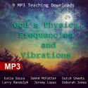 CGod's Physics, Frequencies and Vibrations  (MP3 Download) by Katie Souza, JoAnn McFatter, Dutch Sheets, Larry Randolph, Jeremy Lopez and Deborah Jones - Click To Enlarge