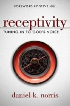 Receptivity: Tuning in to God's Voice (Book) by Daniel Norris