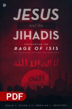 Jesus and the Jihadis: Confronting the Rage of ISIS - The Theology Driving the Ideology (E-Book PDF Download) by Craig Evans and Jeremiah Johnston