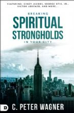 Breaking Spiritual Strongholds in Your City (Book) by C. Peter Wagner