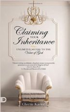 Claiming Your Inheritance: Unlimited Access to the Voice of God (Book) by Cherrie Kaylor