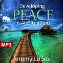 CDeveloping Peace In All Situations (MP3 Teaching Download) by Jeremy Lopez - Click To Enlarge