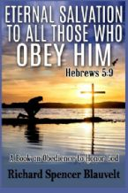 Eternal Salvation to All Those Who Obey Him (E-Book PDF Download) by Richard Spencer Blauvelt