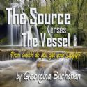 CThe Source Verses The Vessel (MP3 Teaching Download) by Georgina Buchanan - Click To Enlarge