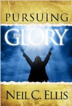 Pursuing The Glory (Book) by Neil C. Ellis