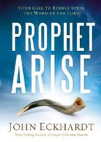 Prophet  Arise (Book) by John Eckhardt