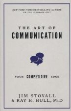 The Art of Communication: Your Competitive Edge (Hardcover Book) by Jim Stovall and Raymond H. Hull