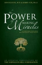 The Power of Making Miracles: Supercharge Your Mind and Rejuvenate Your Health (Book) by Arnold Fox and Barry Fox