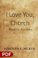 CI Love You Church: Modern Parables (e-Book PDF Download) by Loren Paul Decker - Click To Enlarge