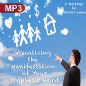 CVisualizing the Manifestation of Your Prophetic Word (2 MP3 Teaching Set) by Jeremy Lopez - Click To Enlarge
