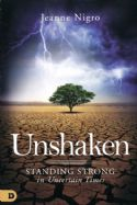 CUnshaken: Standing Strong in Uncertain Times  (Book) by Jeanne Nigro - Click To Enlarge