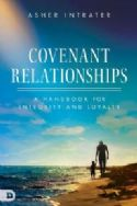 CCovenant Relationships: A Handbook for Integrity and Loyalty  (Book) by Asher Intrater - Click To Enlarge
