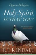 CPigeon Religion: Holy Spirit, Is That You? Discerning Spiritual Manipulation (book) by R. T. Kendall - Click To Enlarge