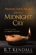 CPrepare Your Heart for the Midnight Cry (book) by R. T. Kendall - Click To Enlarge