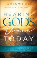 CHearing God's Voice Today: Practical Help for Listening to Him and Recognizing His Voice (book) by James Goll - Click To Enlarge