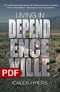 CLiving in Dependenceville (EBook) by Caleb Hyers - Click To Enlarge