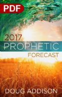 C2017 Prophetic Forecast (e-Book PDF download) by Doug Addison - Click To Enlarge