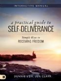 CA Practical Guide to Self-Deliverance: Simple Keys to Receiving Freedom (book) by Dennis Clark and Jen Clark - Click To Enlarge