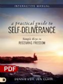 CA Practical Guide to Self-Deliverance: Simple Keys to Receiving Freedom(e-Book PDF download) by Dennis Clark and Jen Clark - Click To Enlarge