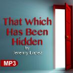 That Which Has Been Hidden (MP3 Teaching Download) by Jeremy Lopez