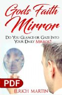 CGod's Faith Mirror: Do You Glance or Gaze into Your Daily Mirror? (e-Book PDF Download) by Elrich Martin - Click To Enlarge