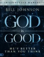 God is Good Study Guide (Book) by: Bill Johnson