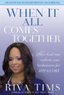 CWhen It All Comes Together: How God Can Redeem Your Brokenness For His Glory (book) by Riva Tims - Click To Enlarge
