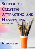 CSchool of Creating, Attracting and Manifesting (Hardcopy Course) by Jeremy Lopez - Click To Enlarge