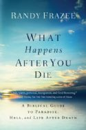 CWhat Happens After You Die(Book) by Randy Frazee - Click To Enlarge