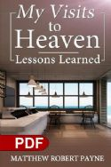 CMy Visits to Heaven Lessons Learned(E-book PDF Download) by Matthew Robert Payne - Click To Enlarge