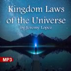 Kingdom Laws of the Universe (MP3 Teaching Downoad) by Jeremy Lopez