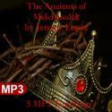 CThe Ancients of Melchizedek (5 MP3 Teaching Download Set) by Jeremy Lopez - Click To Enlarge