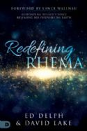 CRedefining Rhema: Responding to God's Voice, Releasing His Purposes on Earth By: Ed Delph(DI) - Click To Enlarge