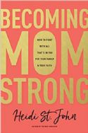 CBecoming MomStrong- How To Fight With All That's In You For Your Family And Your Faith (Book) by Heidi St. John - Click To Enlarge