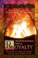 CThe Supernatural Ways of Royalty: Discovering Your Rights and Privileges of Being a Son or Daughter of God(Book) Kris Vallotton and Bill Johnson - Click To Enlarge