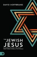 CJewish Jesus: Reconnecting with the Truth about Jesus, Israel, and the Church(Book) by David Hoffbrand - Click To Enlarge