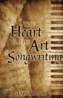 CThe Heart and the Art of Songwriting (Ebook PDF Download) by David Baroni - Click To Enlarge