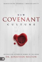 New Covenant Culture: Redefining Normal Christianity(Book) by Jonathan Welton