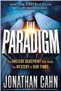 CThe Paradigm: The Ancient Blueprint That Holds the Mystery of Our Times (Book) by Jonathan Cahn - Click To Enlarge