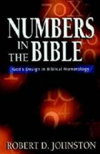 Numbers in the Bible : God's Unique Design in Biblical Numbers(Book) by Robert D. Johnson