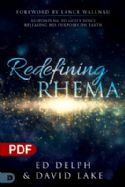 CRedefining Rhema: Responding to God's Voice, Releasing His Purposes on Earth (PDF Download) by Ed Delph & David Lalle - Click To Enlarge