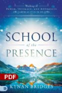 CSchool of the Presence: Walking in Power, Intimacy, and Authority on Earth As It Is in Heaven (PDF Download) by Kynan Bridges - Click To Enlarge