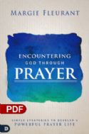 CEncountering God Through Prayer: Simple Strategies to Develop a Powerful Prayer Life (PDF Download) by Margie Fleurant - Click To Enlarge